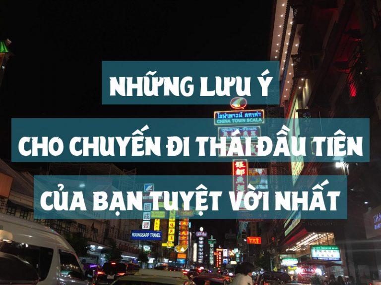 Kinh nghiệm du lịch Thái Lan   Lưu ý cho chuyến đi đầu tiên